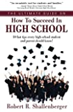 The Ultimate Guide on How to Succeed in High School: 30 fast tips every high school student and parent should know!