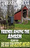 Friends Among The Amish - Volume 4- One Good Turn Deserves Another
