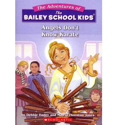 Angels Don't Know Karate (Bailey School Kids) Angels Don't Know Karate