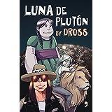 Luna de Plutón (Spanish Edition)
