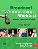 echange, troc Alan Stephenson, David Reese, Mary Beadle - Broadcast Announcing Worktext: A Media Performance Guide