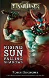 Tannhauser: Rising Sun, Falling Shadows