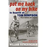 Put Me Back On My Bike: In Search of Tom Simpsonby William Fotheringham
