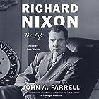 Richard Nixon: The Life Hörbuch von John A. Farrell Gesprochen von: Dan Woren