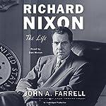 Richard Nixon: The Life | John A. Farrell