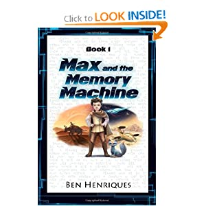 Max and the Memory Machine Ben Henriques and Jessica Ellen Thompson