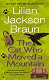 The Cat Who Moved A Mountain (Turtleback School & Library Binding Edition) (0613063791) by Lilian Jackson Braun