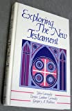 img - for Exploring the New Testament book / textbook / text book