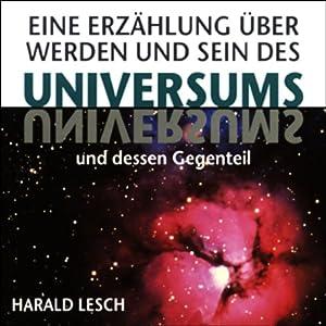 Eine Erzählung über Werden und Sein des Universums und dessen Gegenteil Hörbuch
