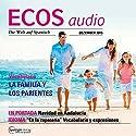 ECOS audio - La familia y los parientes. 12/2015: Spanisch lernen Audio - Familie und Verwandte Hörbuch von  div. Gesprochen von:  div.