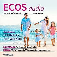 ECOS audio - La familia y los parientes. 12/2015: Spanisch lernen Audio - Familie und Verwandte (       ungekürzt) von  div. Gesprochen von:  div.