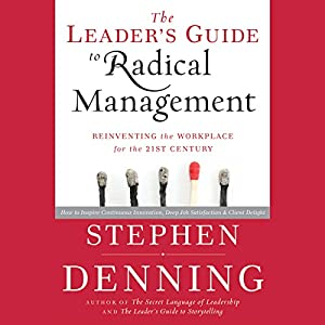 The Leader's Guide to Radical Management: Reinventing the Workplace for the 21st Century Audiobook