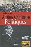 echange, troc Philippe Grandcoing, Vincent Brousse - Politiques grandes affaires criminelles