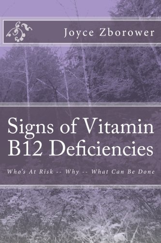 Signs Of Vitamin B12 Deficiencies: Who'S At Risk -- Why -- What Can Be Done