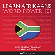 Learn Afrikaans - Word Power 101 Audiobook by  Innovative Language Learning LLC Narrated by  Innovative Language Learning