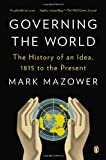 img - for Governing the World: The History of an Idea, 1815 to the Present book / textbook / text book