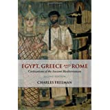 Egypt, Greece and Rome: Civilizations of the Ancient Mediterraneanby Charles Freeman