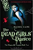 The Dead Girls' Dance (Morganville Vampires) Rachel Caine