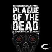 Plague of the Dead: Morningstar Strain | [Z. A. Recht]