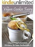 The Vegan Cookie Fairy: Glaces V�g�taliennes, Divines, Et Sans Sorbeti�re !