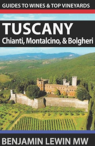 Wines of Tuscany: Chianti Classico, Montalcino, and Bolgheri (Guides to Wines and Top Vineyards) by Benjamin Lewin MW