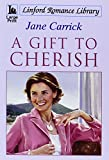img - for A Gift To Cherish (Linford Romance Library) book / textbook / text book