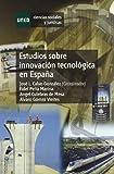 Estudios Sobre Innovación Tecnológica En España (Ciencias Sociales y Jurídicas)