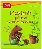 img - for Kasimir pflanzt wei e Bohnen book / textbook / text book