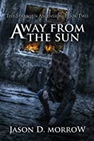 Away From The Sun (The Starborn Ascension Book 2)