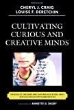 img - for Cultivating Curious and Creative Minds: The Role of Teachers and Teacher Educators, Part I (Teacher Education Yearbook (Paper)) book / textbook / text book