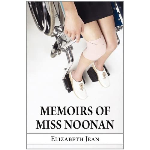 Memoirs of Miss Noonan (9781456065720) Elizabeth Jean Books