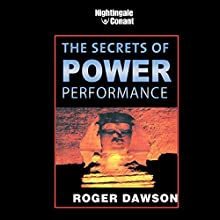 The Secrets of Power Peformance  by Roger Dawson Narrated by Roger Dawson