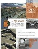 The Bylazora Excavations:  2008 - 2012 Volume I