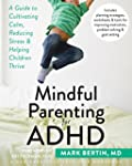 Mindful Parenting for ADHD: A Guide t...