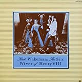 Rick Wakeman - The Six Wives Of Henry VIII - A&M Records - 985.002