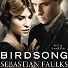 Birdsong Audiobook by Sebastian Faulks Narrated by Samuel West