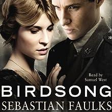 Birdsong Audiobook by Sebastian Faulks Narrated by Samuel West