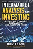 img - for by Gayed, Michael E.S. Intermarket Analysis and Investing: Integrating Economic, Fundamental, and Technical Trends (1990) Paperback book / textbook / text book
