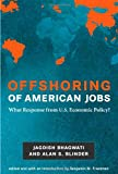 Offshoring of American Jobs: What Response from U.S. Economic Policy? (Alvin Hansen Symposium on Public Policy at Harvard University) (0262013320) by Bhagwati, Jagdish N.