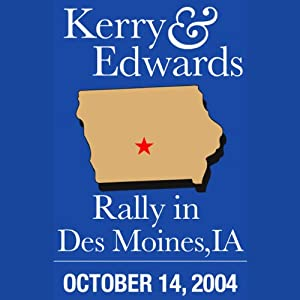 Kerry-Edwards Rally in Des Moines, IA (10/14/04) | [John Kerry, John Edwards]