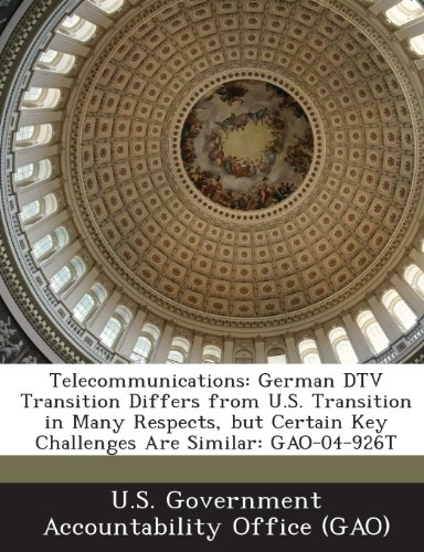 Telecommunications: German DTV Transition Differs from U.S. Transition in Many Respects, But Certain Key Challenges Are Similar: Gao-04-92