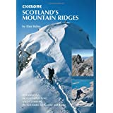Scotland's Mountain Ridges: Scrambling, Mountaineering and Climbing - the Best Routes for Summer and Winter (Cicerone Guides)by Dan Bailey