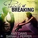 Pointe of Breaking Audiobook by Sarah J. Pepper, Amy Daws Narrated by Valerie Gilbert