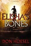 Elisha's Bones (A Jack Hawth... - Don Hoesel