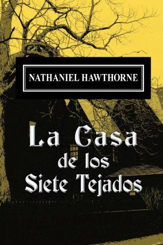 La casa de los siete tejados  [Hawthorne, Nathaniel] (Tapa Blanda)