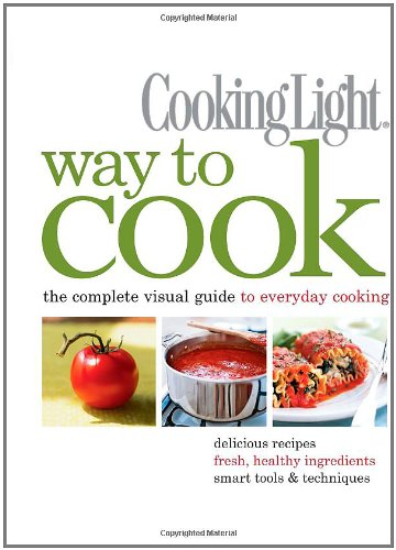 Cooking Light Way To Cook: The Complete Visual Guide To Everyday Cooking back-74070