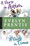 img - for Evelyn Prentis Bundle: A Nurse in Time/A Nurse in Action book / textbook / text book