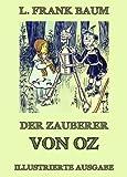 Der Zauberer von Oz: Illustrierte Ausgabe (German Edition)