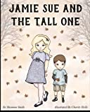 img - for Jamie Sue And The Tall One book / textbook / text book