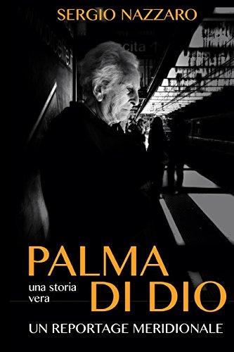 Libro palma di dio una storia vera un reportage - Storia di palma domenica ks1 ...